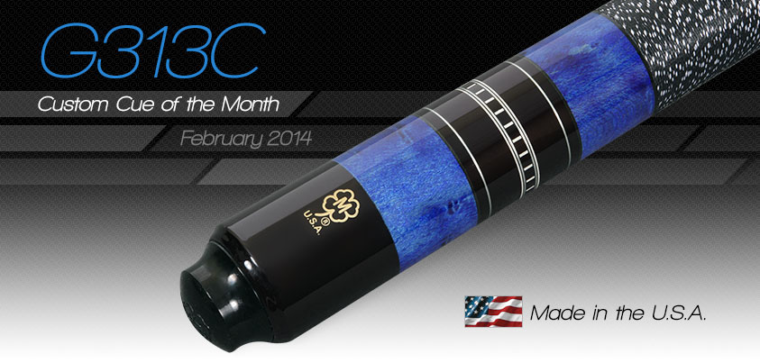G313C Custom Cue of the Month