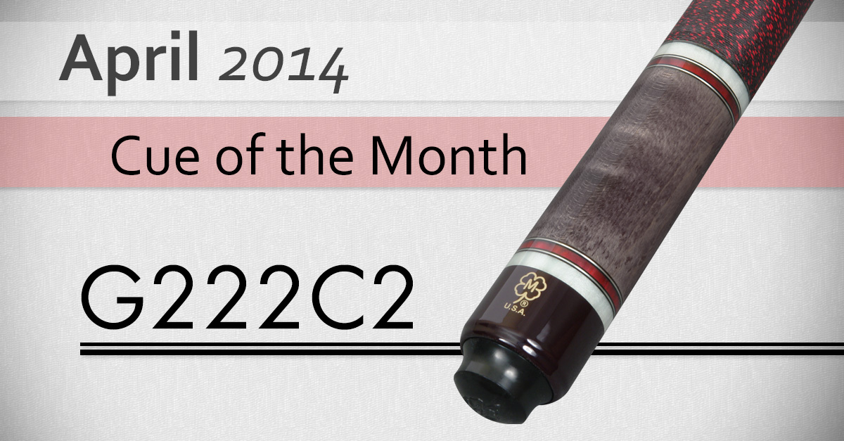 G222C2 Custom Cue of the Month