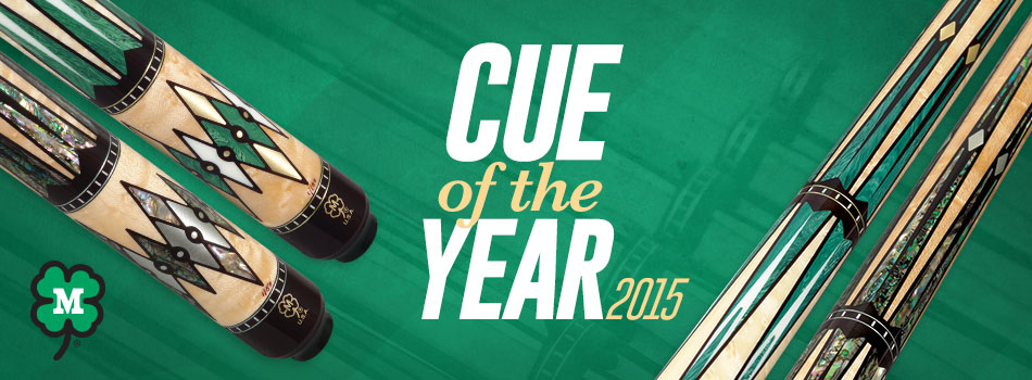 2015 McDermott Cue of the Year